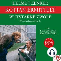 Kottan ermittelt: Wutstärke zwölf (Kriminalgeschichte 1)