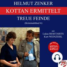 Kottan ermittelt: Treue Feinde (Kriminalrätsel 6)