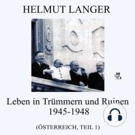 Leben in Trümmern und Ruinen 1945-1948 (Österreich - Teil 1)
