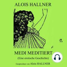 Medi meditiert (Eine erotische Geschichte)