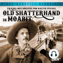 Old Shatterhand in Moabit