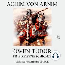 Owen Tudor - Eine Reisegeschichte