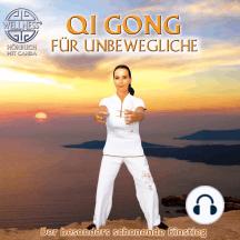 Qi Gong für Unbewegliche - Der besonders schonende Einstieg
