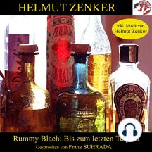 Rummy Blach: Bis zum letzten Tequila