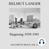 Siegeszug 1939-1941 (Das Dritte Reich - Teil 3)