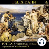 Totila, 2. Abteilung (Ein Kampf um Rom 8)