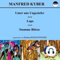 Unter uns Ungeziefer / Lups / Stumme Bitten