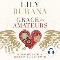 Grace for Amateurs: Field Notes on a Journey Back to Faith