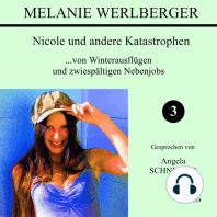 Nicole und andere Katastrophen 3