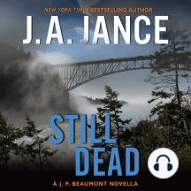 Still Dead: A J. P. Beaumont Novel