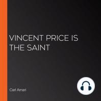 Vincent Price is the Saint
