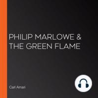 Philip Marlowe & the Green Flame