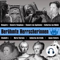 CD WISSEN - Berühmte Herrscherinnen