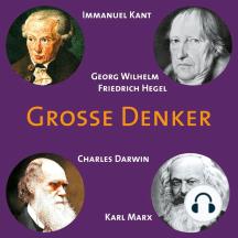 CD WISSEN - Große Denker - Teil 04: Immanuel Kant, Georg Wilhelm Friedrich Hegel, Charles Darwin, Karl Marx