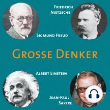 CD WISSEN - Große Denker - Teil 05: Friedrich Nietzsche, Sigmund Freud, Albert Einstein, Jean-Paul Sartre