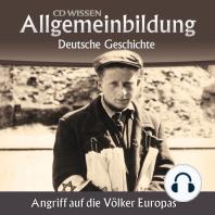 Deutsche Geschichte - Angriff auf die Völker Europas