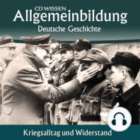 Deutsche Geschichte - Kriegsalltag und Widerstand