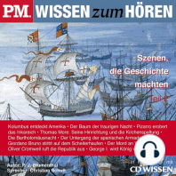 P.M. WISSEN zum HÖREN - Szenen, die Geschichte machten - Teil 2
