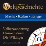 Völkerwanderung - Hunnensturm - Die Wikinger