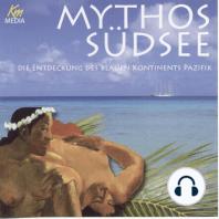 Mythos Südsee: Die Entdeckung des Blauen Kontinents Pazifik