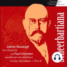 Paul Scheerbart: Scheerbartiana: Andreas Mannkopff liest Prosatexte von Paul Scheerbart, musikalisch scheerbartisiert von Kurt Holkämper und Phon B