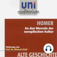 Homer - An den Wurzeln der europäischen Kultur