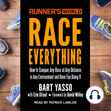 Runner's World Race Everything: How to Conquer Any Race at Any Distance in Any Environment and Have Fun Doing It
