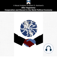 Macat Analysis of Robert O. Keohane's After Hegemony, A: Cooperation and Discord in the World Political Economy
