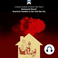 Macat Analysis of Elaine Tyler May's Homeward Bound, A: American Families in the Cold War Era