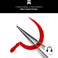 Macat Analysis of Frank Dikötter's Mao's Great Famine, A: The History of China's Most Devastating Catastrophe, 1958-62