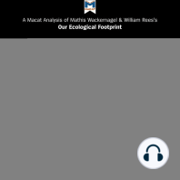 Macat Analysis of Mathis Wackernagel and William Rees's Our Ecological Footprint, A: Reducing Human Impact on the Earth