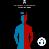 Macat Analysis of Philip Zimbardo's The Lucifer Effect, A: Understanding How Good People Turn Evil