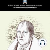 A Macat Analysis of Georg Wilhelm Friedrich Hegel's The Phenomenology of Spirit