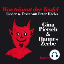 Was träumt der Teufel: Lieder & Texte von Peter Hacks
