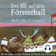 Der Bär auf dem Försterball: Hacks und Anverwandtes