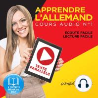 Apprendre l'Allemand - Écoute Facile - Lecture Facile - Texte Parallèle Cours Audio, No. 1 [Learn German - Easy Listening - Easy Reader - Parallel Text Audio Course, No. 1]