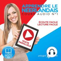 Apprendre le Néerlandais - Écoute Facile - Lecture Facile - Texte Parallèle Cours Audio No. 1 [Learn Dutch]