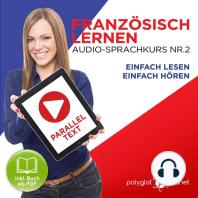 Französisch Lernen - Einfach Lesen - Einfach Hören - Paralleltext Audio-Sprachkurs Nr. 2 - Der Französisch Easy Reader - Easy Audio Sprachkurs