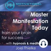 Master Manifestation Today