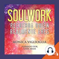 Soulwork: Recuerda quién realmente eres
