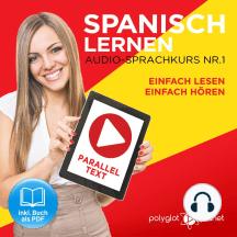 Spanisch Lernen - Einfach Lesen - Einfach Hören - Paralleltext Audio-Sprachkurs Nr. 1 - Der Spanisch Easy Reader - Easy Audio Sprachkurs
