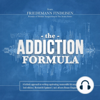 The Addiction Formula: A Holistic Approach to Writing Captivating, Memorable Hit Songs. With 317 Proven Commercial Techniques & 331 Examples