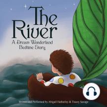 Dream Wonderland Bedtime Stories: The River