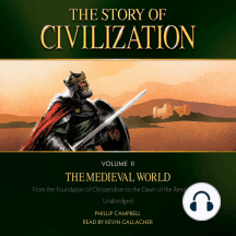 Story of Civilization, The: Volume 2, the Medieval World