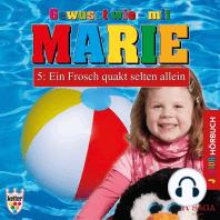 Ein Frosch quakt selten allein - Gewusst wie - mit Marie 5 (Ungekürzt)