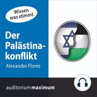 Der Palästinakonflikt (Ungekürzt)