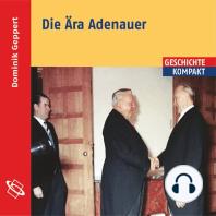 Die Ära Adenauer (Ungekürzt)