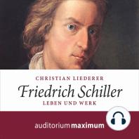 Friedrich Schiller (Ungekürzt)