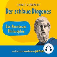 Der schlaue Diogenes (Ungekürzt)