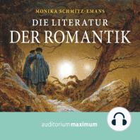 Die Literatur der Romantik (Ungekürzt)